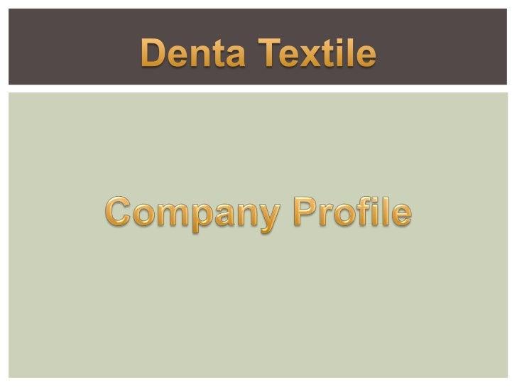 DentaTextile<br />Company Profile<br />