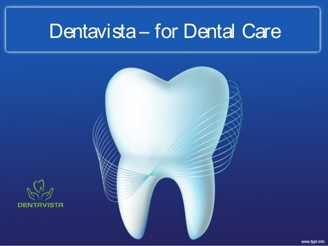 Dentavista – for Dental Care