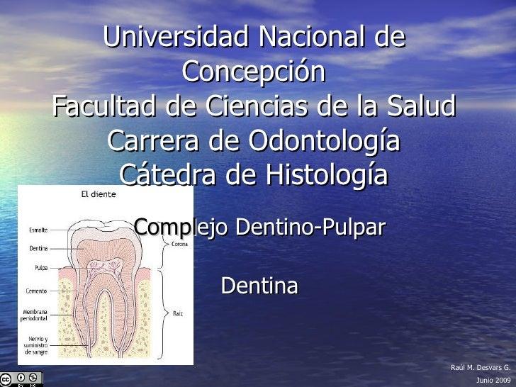 Universidad Nacional de Concepción Facultad de Ciencias de la Salud Carrera de Odontología Cátedra de Histología Compl ejo...