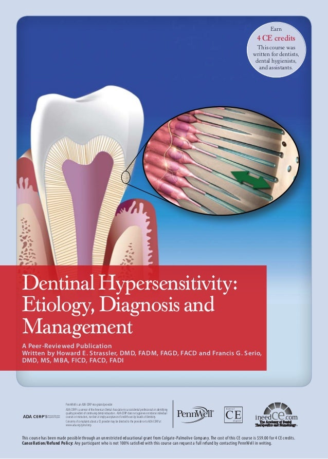 Earn  4 CE credits This course was written for dentists, dental hygienists, and assistants.  Dentinal Hypersensitivity: Et...