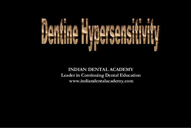 INDIAN DENTAL ACADEMY    Leader in Continuing Dental Education        www.indiandentalacademy.comwww.indiandentalacademy.com