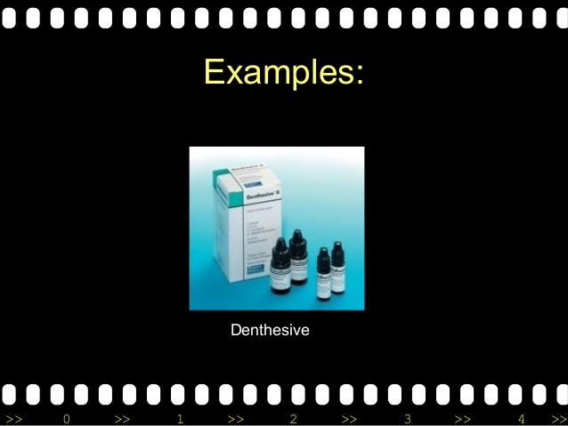 >> 0 >> 1 >> 2 >> 3 >> 4 >> Examples: Denthesive