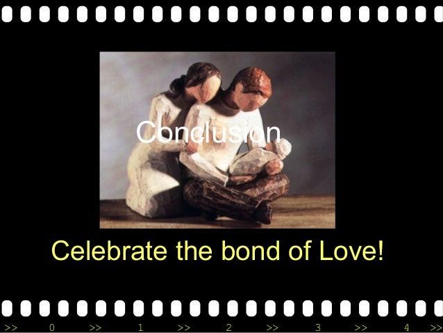 >> 0 >> 1 >> 2 >> 3 >> 4 >> Celebrate the bond of Love! Conclusion