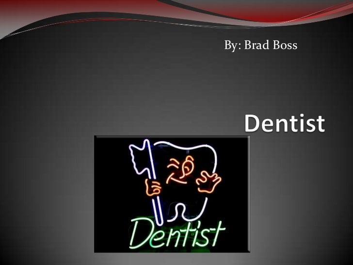 By: Brad Boss<br />Dentist<br />