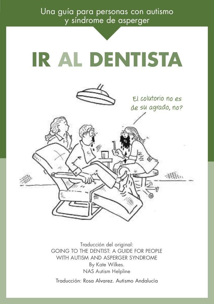 Una guía para personas con autismo     y síndrome de aspergerIR AL DENTISTA                                   El colutorio...