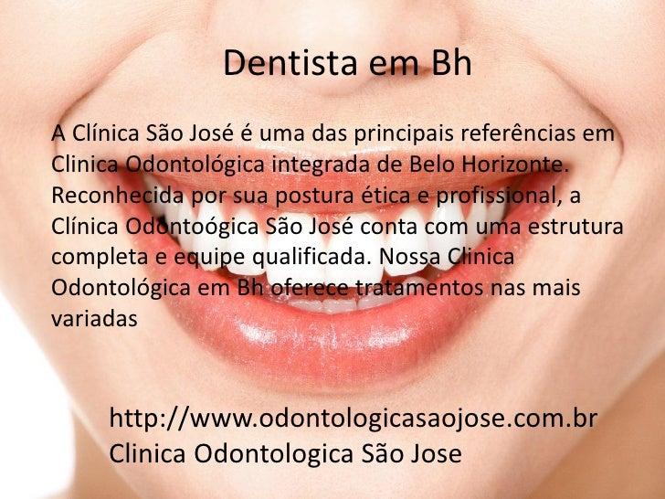 Dentista em BhA Clínica São José é uma das principais referências emClinica Odontológica integrada de Belo Horizonte.Recon...