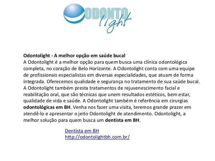 Odontolight - A melhor opção em saúde bucalA Odontolight é a melhor opção para quem busca uma clínica odontológicacompleta...