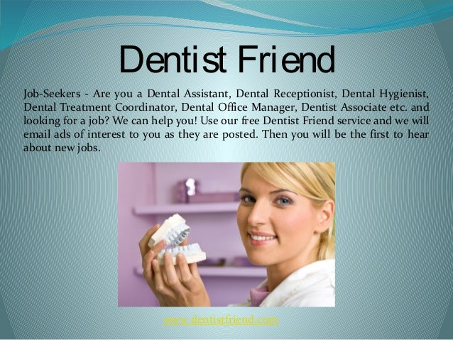 Dentist Friend Exclusive Job Search Engine For Oral Health Care Profe…