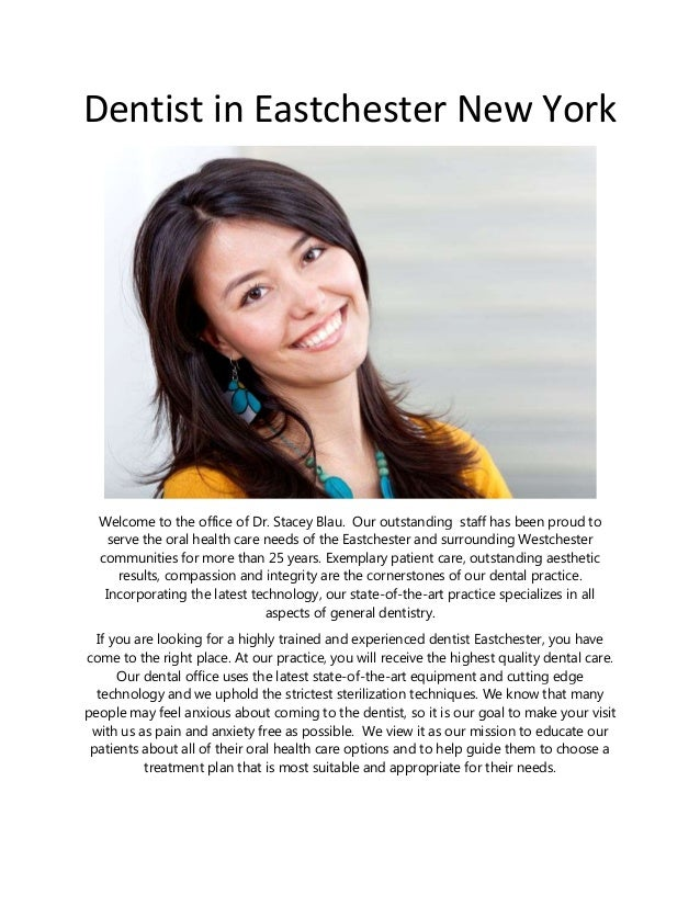 Dentist in Eastchester New York Welcome to the office of Dr. Stacey Blau. Our outstanding staff has been proud to serve th...