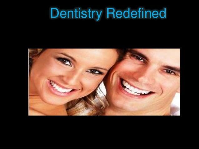 Dentistry Redefined