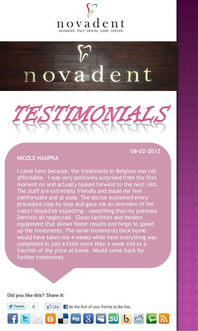 08-02-2012 NICOLE HAUPKA I came here because, the treatments in Belgium was not affordable. I was very positively surprise...