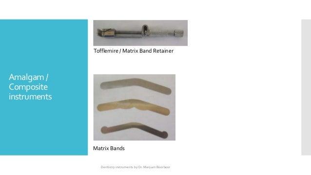 Dentistry instruments
