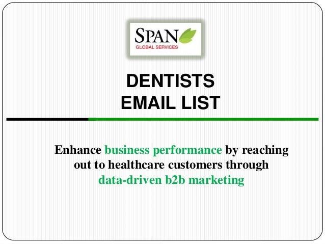 DENTISTS EMAIL LIST Enhance business performance by reaching out to healthcare customers through data-driven b2b marketing