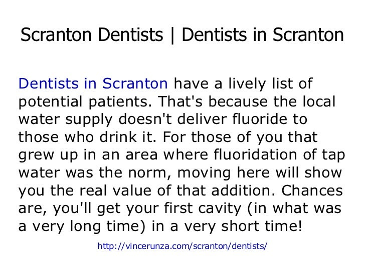 Scranton Dentists | Dentists in Scranton Dentists in Scranton  have a lively list of potential patients. That's because th...