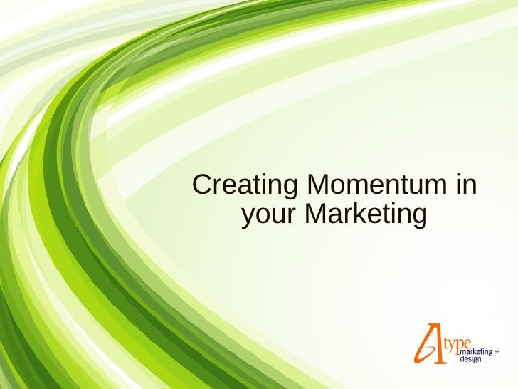 Creating Momentum in your Marketing