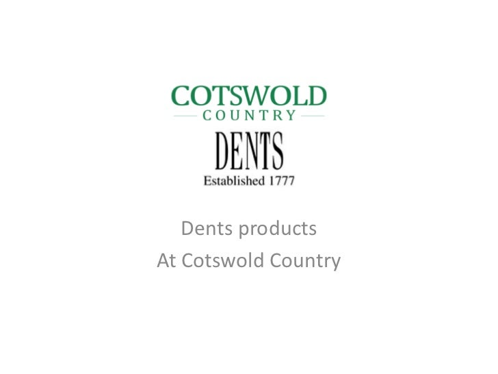 Dents productsAt Cotswold Country