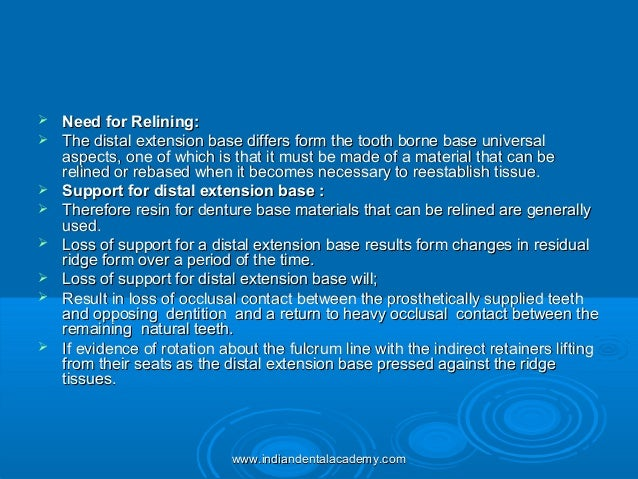  Need for Relining:Need for Relining:  The distal extension base differs form the tooth borne base universalThe distal e...