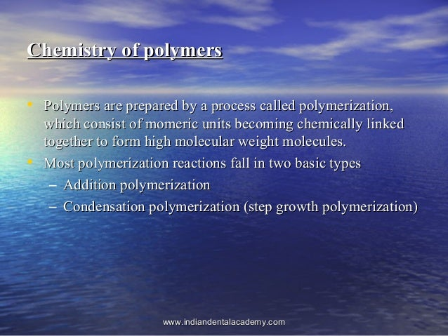 Chemistry of polymersChemistry of polymers • Polymers are prepared by a process called polymerization,Polymers are prepare...