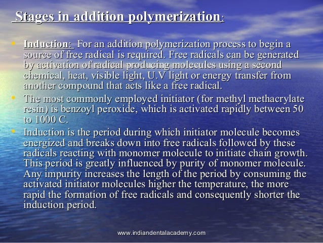 Stages in addition polymerizationStages in addition polymerization:: • InductionInduction:: For an addition polymerization...