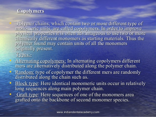 CopolymersCopolymers • Polymer chains, which contain two or more different type ofPolymer chains, which contain two or mor...