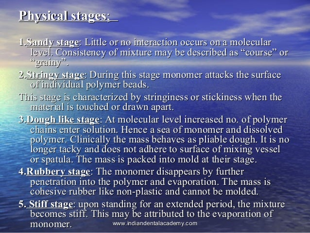 Physical stagesPhysical stages;; 1.1.Sandy stageSandy stage: Little or no interaction occurs on a molecular: Little or no ...