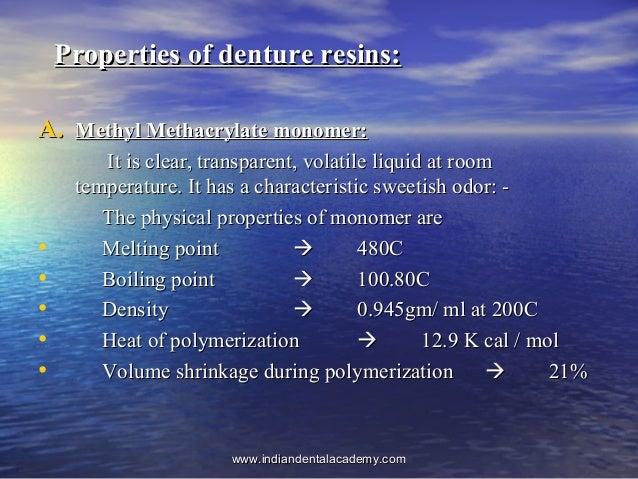 Properties of denture resins:Properties of denture resins: A.A. Methyl Methacrylate monomer:Methyl Methacrylate monomer: I...