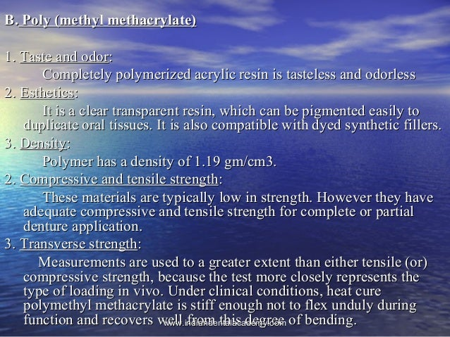 B.B. Poly (methyl methacrylate)Poly (methyl methacrylate) 1.1. Taste and odorTaste and odor:: Completely polymerized acryl...