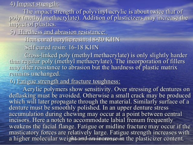4)4) Impact strength:Impact strength: The impact strength of polyvinyl acrylic is about twice that ofThe impact strength o...