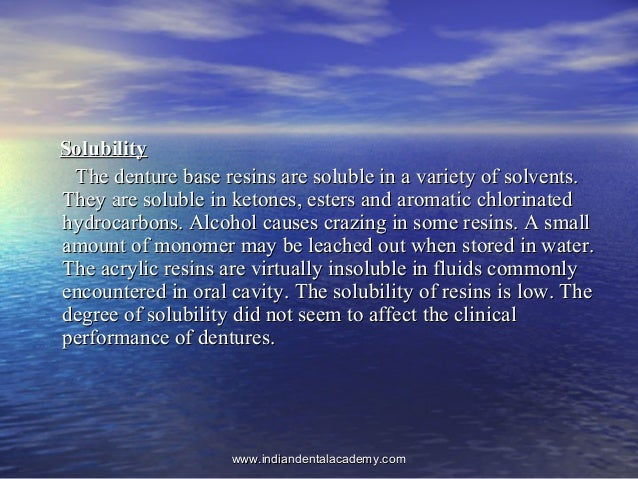 SolubilitySolubility The denture base resins are soluble in a variety of solvents.The denture base resins are soluble in a...