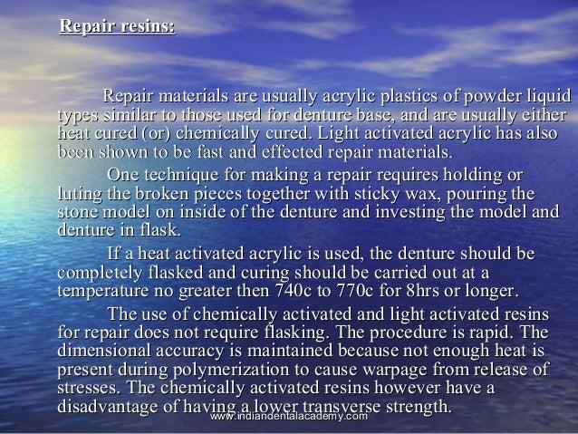 Repair resins:Repair resins: Repair materials are usually acrylic plastics of powder liquidRepair materials are usually ac...
