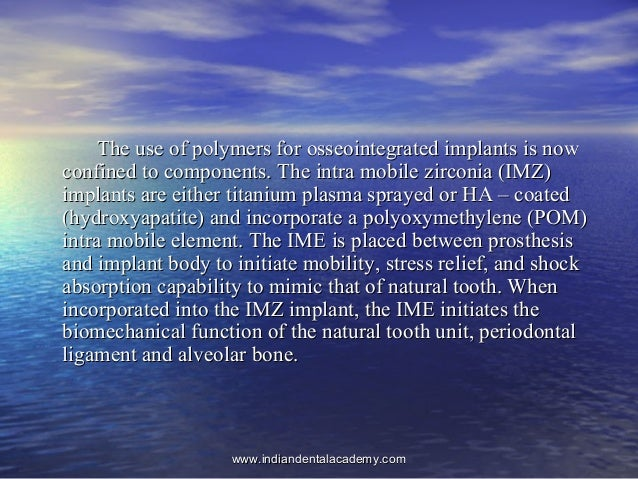 The use of polymers for osseointegrated implants is nowThe use of polymers for osseointegrated implants is now confined to...
