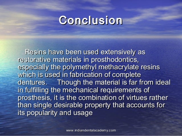 ConclusionConclusion Resins have been used extensively asResins have been used extensively as restorative materials in pro...