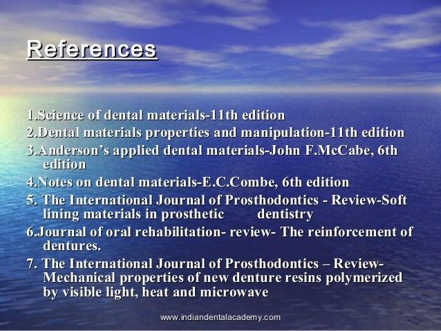 ReferencesReferences 1.Science of dental materials-11th edition1.Science of dental materials-11th edition 2.Dental materia...