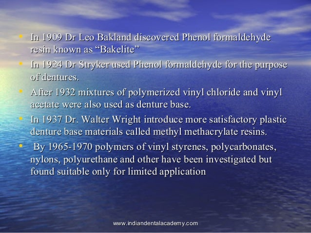 • In 1909 Dr Leo Bakland discovered Phenol formaldehydeIn 1909 Dr Leo Bakland discovered Phenol formaldehyde resin known a...
