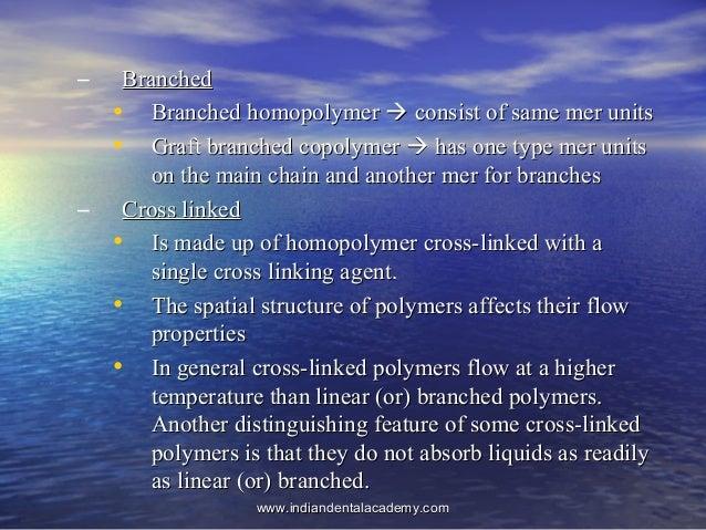– BranchedBranched • Branched homopolymerBranched homopolymer  consist of same mer unitsconsist of same mer units • Graf...