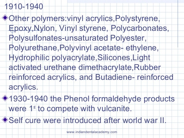 1910-1940 Other polymers:vinyl acrylics,Polystyrene, Epoxy,Nylon, Vinyl styrene, Polycarbonates, Polysulfonates-unsaturate...