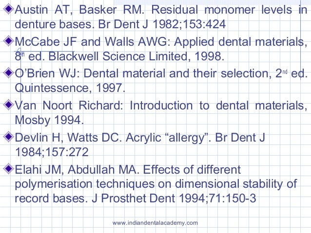 Austin AT, Basker RM. Residual monomer levels in denture bases. Br Dent J 1982;153:424 McCabe JF and Walls AWG: Applied de...