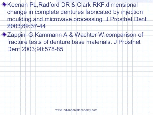 Keenan PL,Radford DR & Clark RKF.dimensional change in complete dentures fabricated by injection moulding and microvave pr...