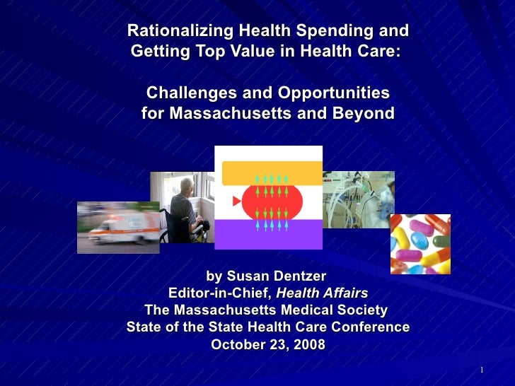 Rationalizing Health Spending and Getting Top Value in Health Care:  Challenges and Opportunities for Massachusetts and Be...