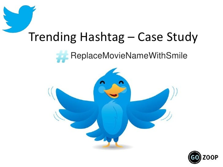 Trending Hashtag – Case Study       ReplaceMovieNameWithSmile