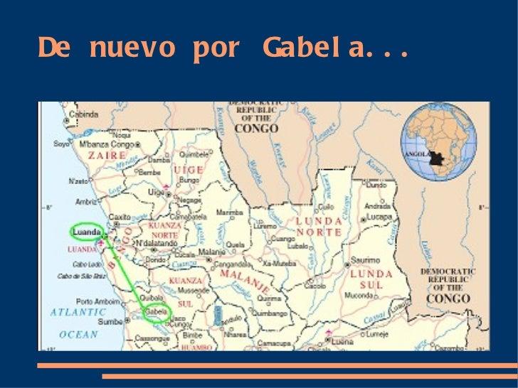 De nuevo por Gabela...