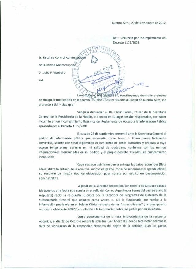 Buenos Aires, 20 de Noviembre de 2012Ref.: Denuncia por incumplimiento delDecreto 1172/2003Sr. Fiscalde Control AdminiDr. ...