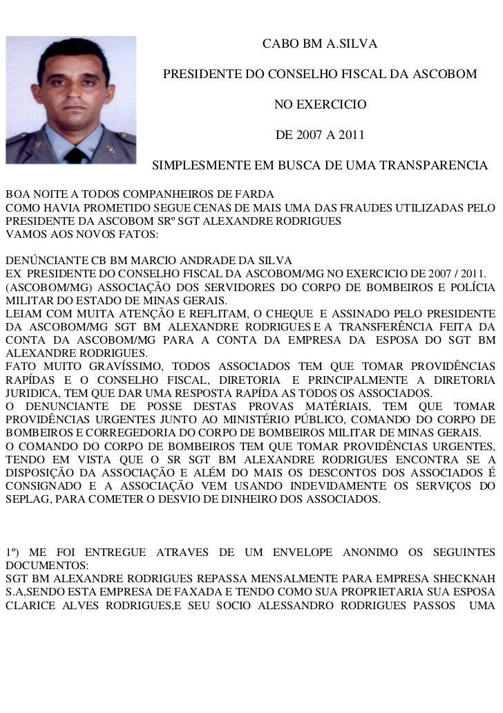 CABO BM A.SILVA                        PRESIDENTE DO CONSELHO FISCAL DA ASCOBOM                                         NO...