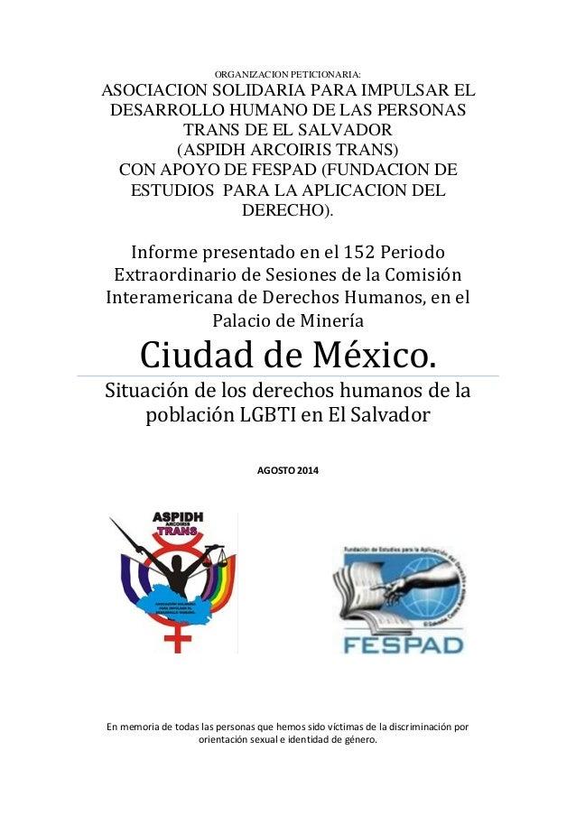 ORGANIZACION PETICIONARIA:  ASOCIACION SOLIDARIA PARA IMPULSAR EL DESARROLLO HUMANO DE LAS PERSONAS TRANS DE EL SALVADOR  ...
