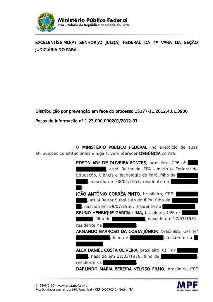 EXCELENTÍSSIMO(A) SENHOR(A) JUIZ(A) FEDERAL DA 4ª VARA DA SEÇÃOJUDICIÁRIA DO PARÁDistribuição por prevenção em face do pro...