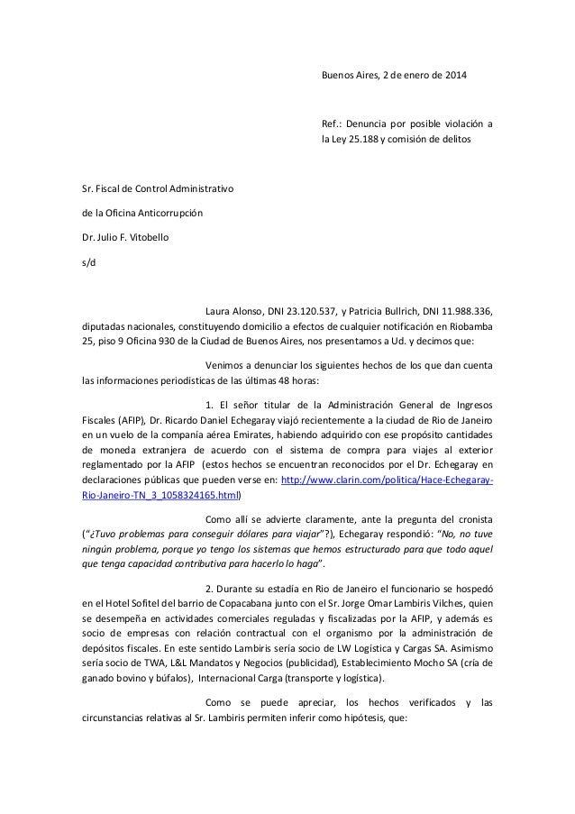 Buenos Aires, 2 de enero de 2014  Ref.: Denuncia por posible violación a la Ley 25.188 y comisión de delitos  Sr. Fiscal d...