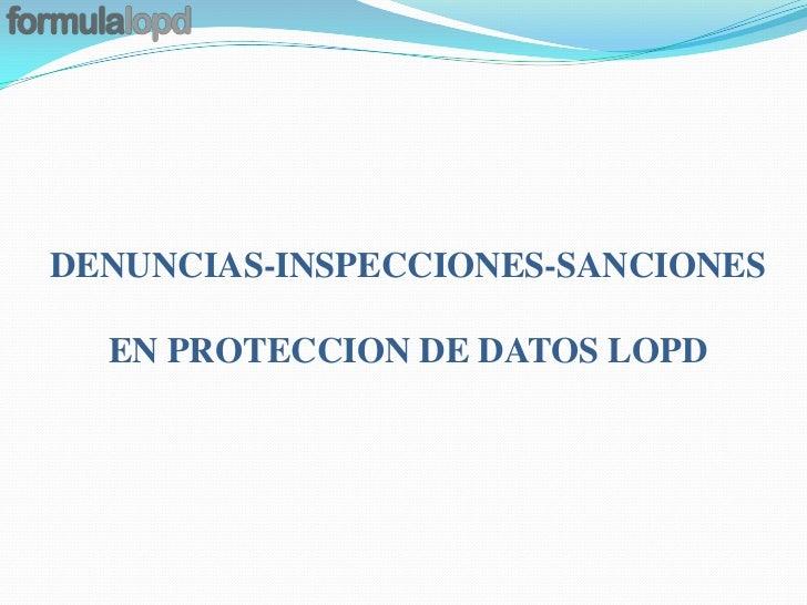 DENUNCIAS-INSPECCIONES-SANCIONES  EN PROTECCION DE DATOS LOPD