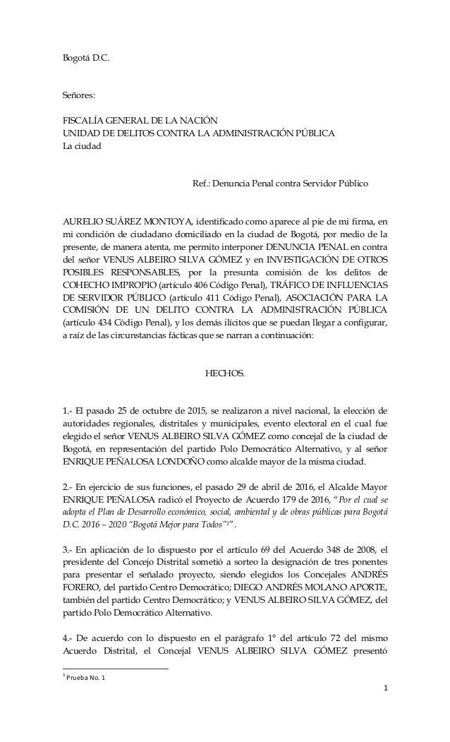 1 Bogotá D.C. Señores: FISCALÍA GENERAL DE LA NACIÓN UNIDAD DE DELITOS CONTRA LA ADMINISTRACIÓN PÚBLICA La ciudad Ref.: De...