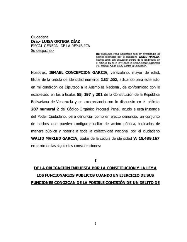 1 Ciudadana Dra.- LUISA ORTEGA DÍAZ FISCAL GENERAL DE LA REPUBLICA Su despacho.- REF: Denuncia Penal Obligatoria para ser ...