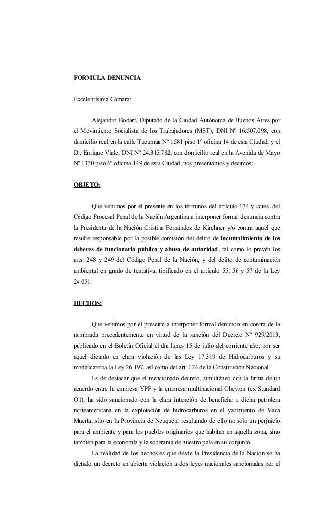 FORMULA DENUNCIA Excelentísima Cámara: Alejandro Bodart, Diputado de la Ciudad Autónoma de Buenos Aires por el Movimiento ...